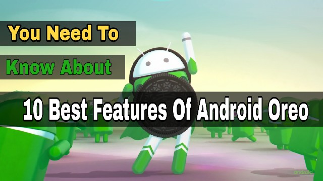 Best features of Android Oreo 8.0.