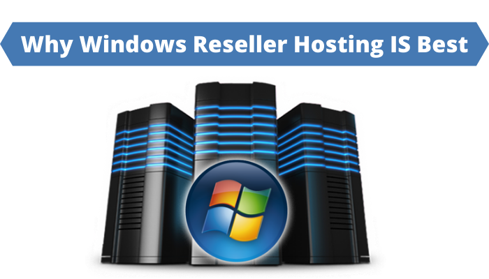 Why Windows Reseller Hosting IS Best